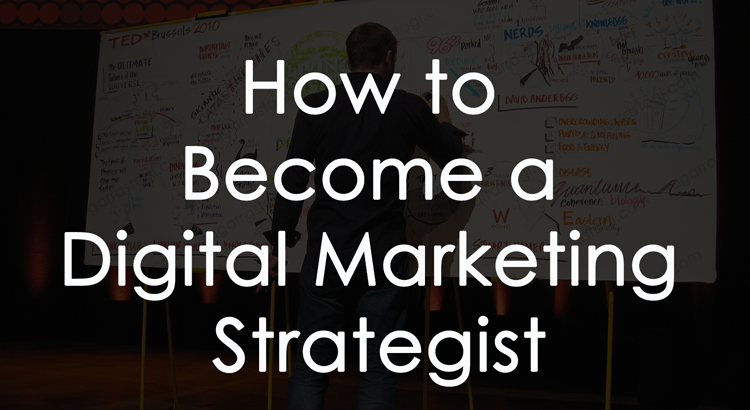how to become a digital marketing strategist