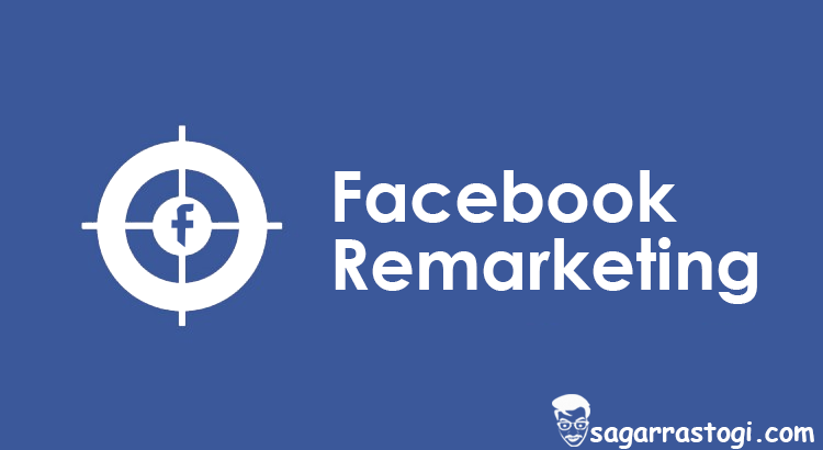 Facebook re marketing by sagar rastogi